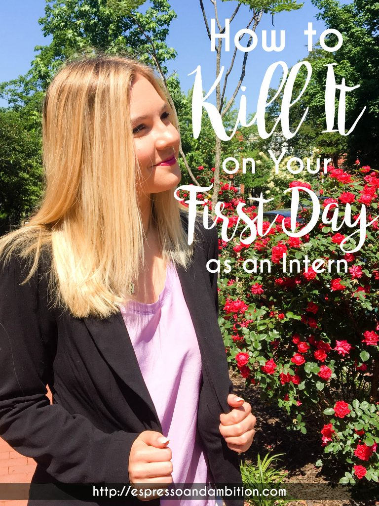 How to Kill It on Your First Day as an Intern - Espresso and Ambition