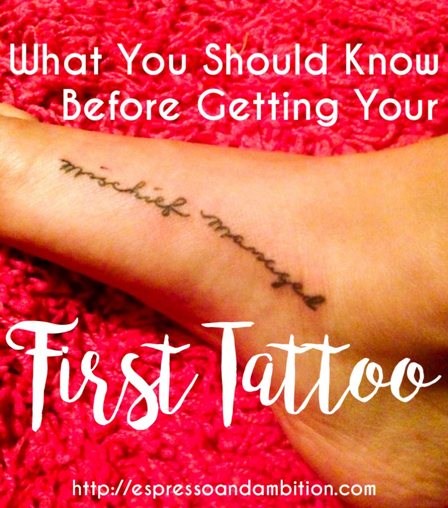 What You Should Know Before Getting Your First Tattoo - Espresso and Ambition