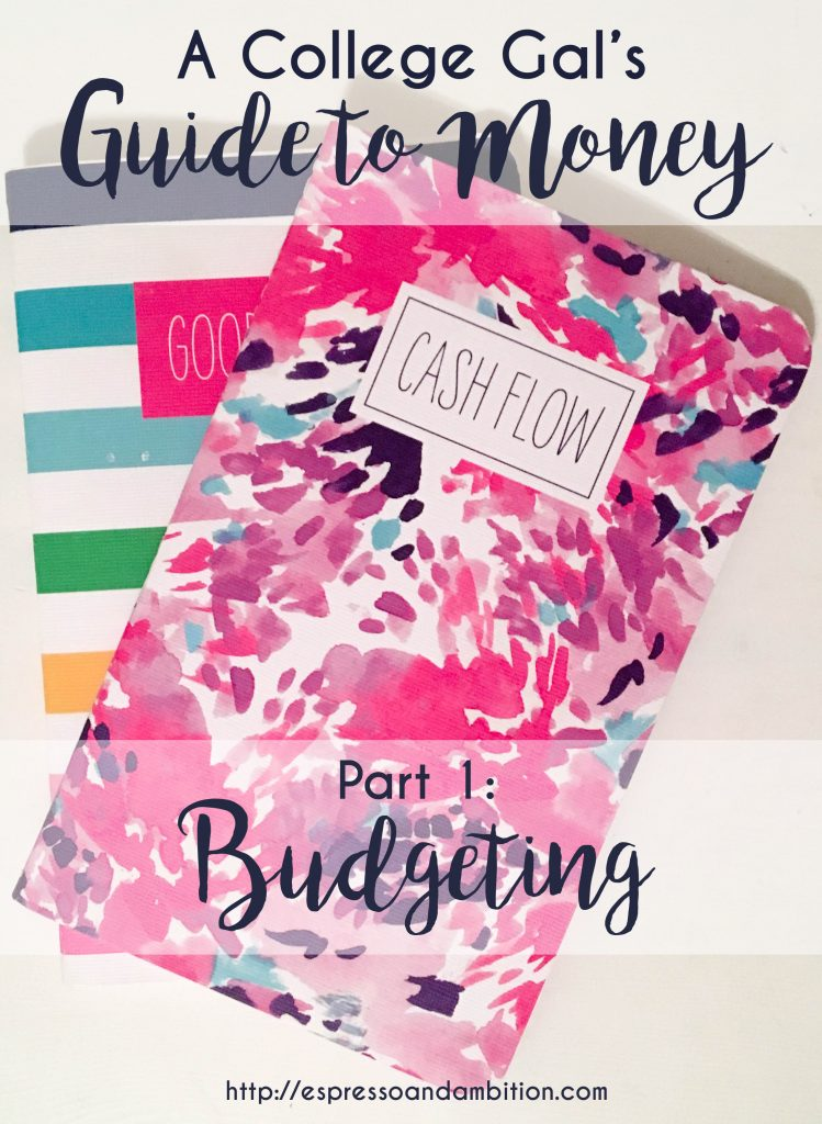 A College Gal's Guide to Money Part 1: Budgeting - Espresso and Ambition