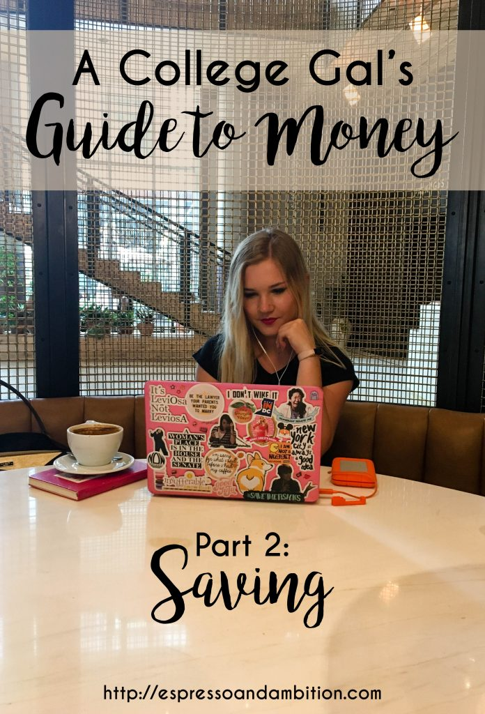 A College Gal's Guide to Money, Part 2: Saving - Espresso and Ambition