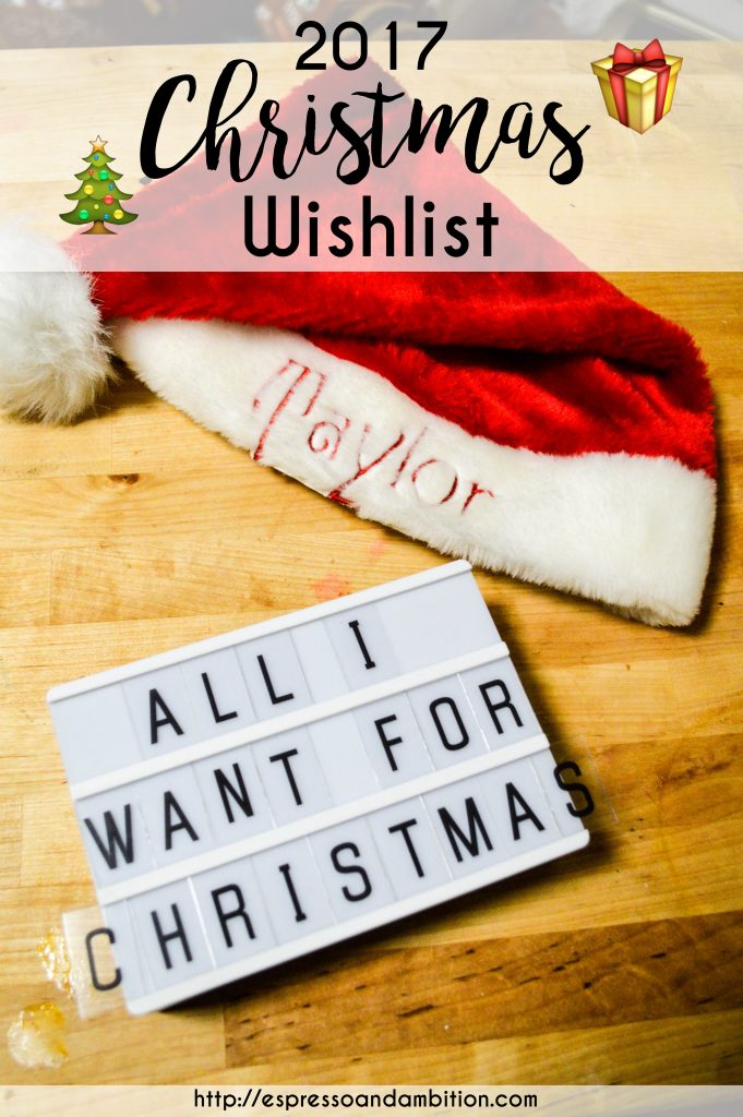 2017 Christmas Wishlist - Espresso and Ambition