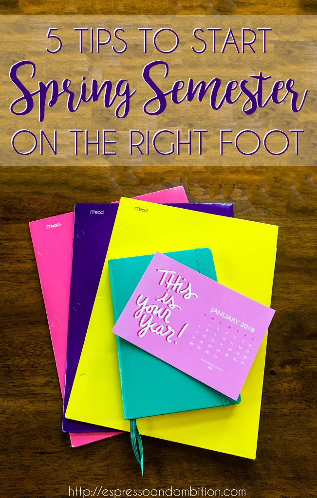 5 Tips to Start Spring Semester on the Right Foot - Espresso and Ambition