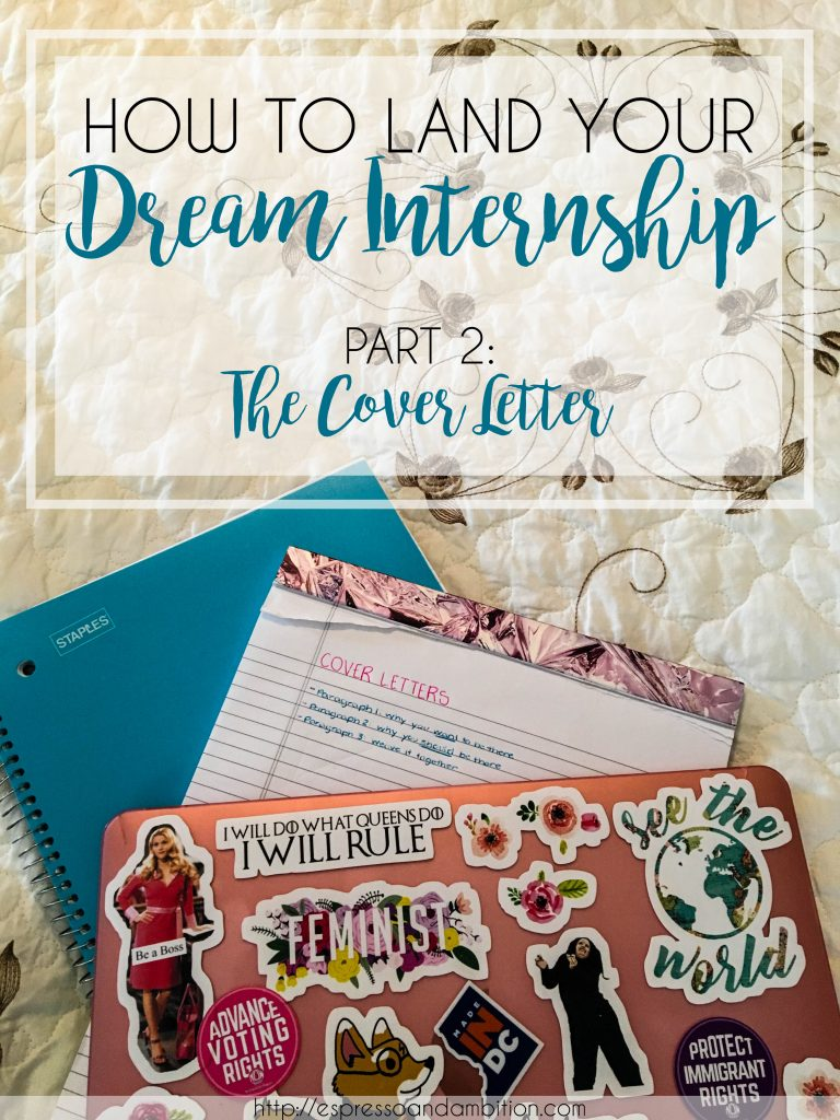 How to Land Your Dream Internship, Part 2: The Cover Letter - Espresso and Ambition