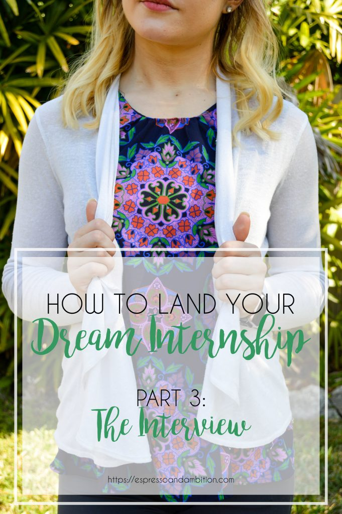 How to Land Your Dream Internship, Part 3: The Interview - Espresso and Ambition