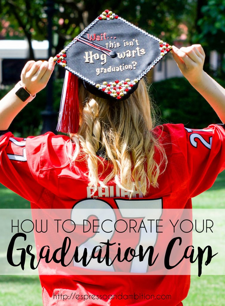 How to Decorate Your Graduation Cap - Espresso and Ambition