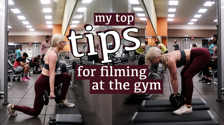 my top tips for filming at the gym!