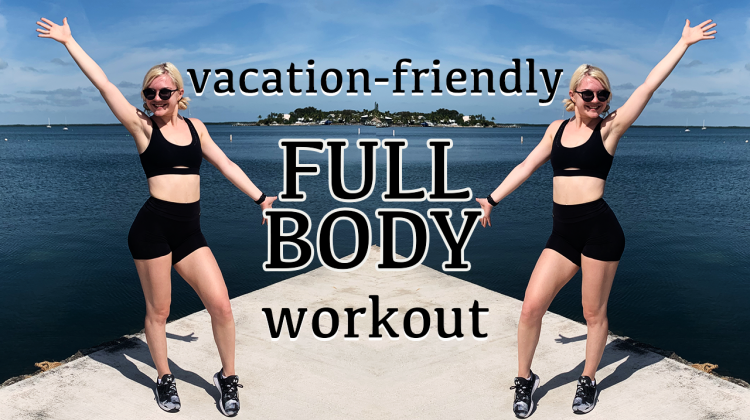 vacation-friendly full body workout – no equipment needed!