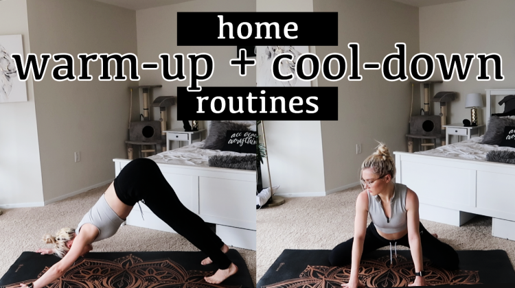 home warm-up + cool down routine | how to begin and end your workouts